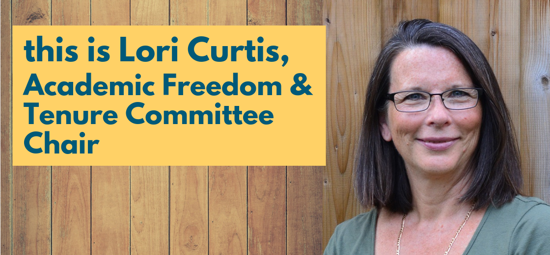 This is Lori Curtis, Academic Freedom & Tenure Committee chair