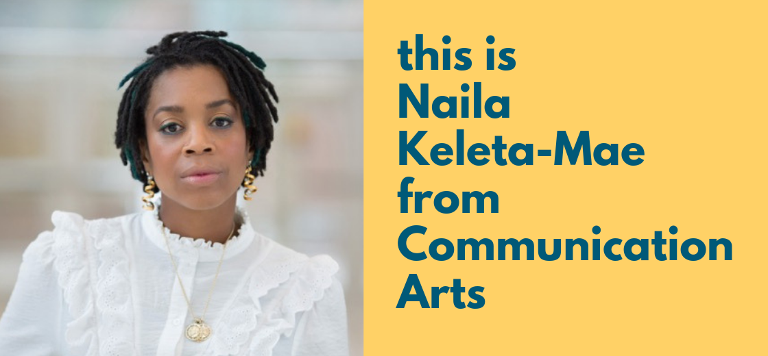 Naila Keleta-Mae from Communication Arts